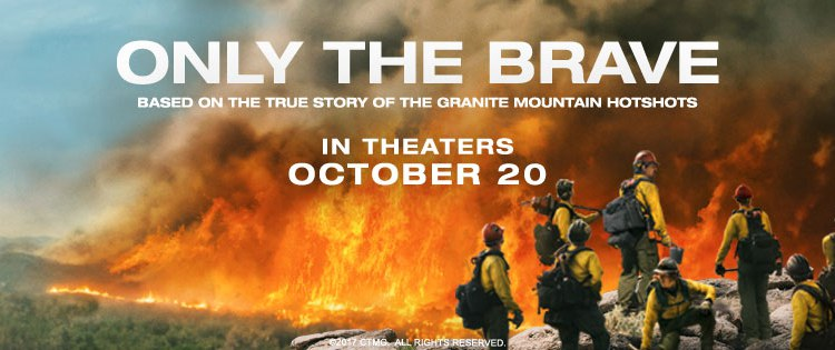 REVIEW: While Flawed In Areas, 'Only The Brave' Is Largely An Endearing Tale Of Heroism