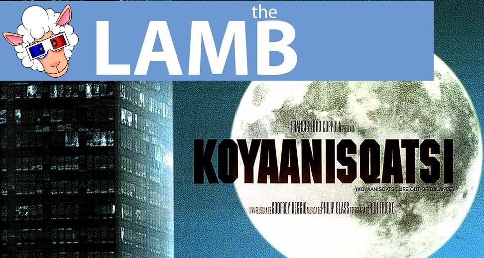 LAMB Movie of the Month: 'Koyaanisqatsi'